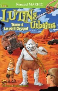 Le Péril Groumf - Les Lutins Urbains tome 4