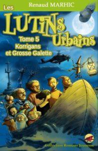 Korrigans et Grosse Galette - Les Lutins Urbains tome 5 - les urbins