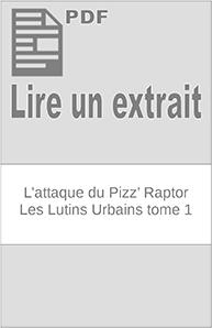L'attaque du Pizz' Raptor – Les Lutins Urbains 1 extrait