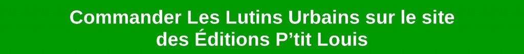 Commander Les Lutins Urbains sur le site des Éditions P'tit Louis