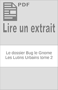 Le dossier Bug le Gnome – Les Lutins Urbains tome 2 extrait