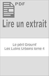 Le péril Groumf – Les Lutins Urbains tome 4 extrait